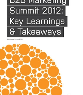 B2B MARKETING SUMMIT 2012: KEY LEARNINGS & TAKEAWAYS